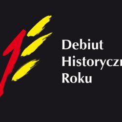 Konkurs Najlepszy Debiut Historyczny Roku